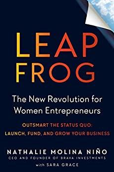 entrepreneurs women leapfrog the new revolution for women entrepreneurs nathalie molina nino