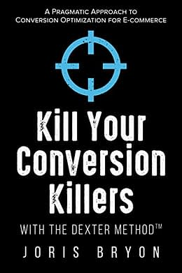 business start up kill your conversion killers with the dexter method