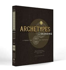 branding principles archetypes in branding: a toolkit for creatives and strategists margaret hartwell