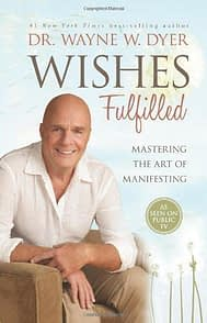 guide book wishes fulfilled: mastering the art of manifesting