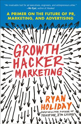 Ryan Holiday Growth Hacker Marketing Amazon Book Cover