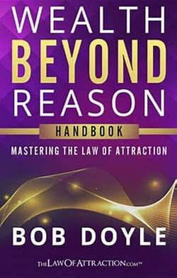 inspirational wealth beyond reason handbook: mastering the law of attraction
